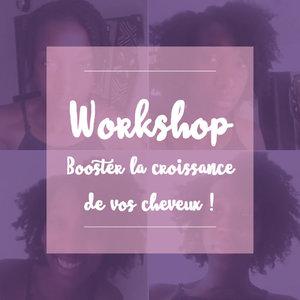 workshop booster la croissance de vos cheveux